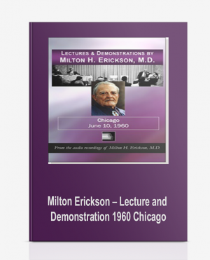 Milton Erickson – Lecture and Demonstration 1960 Chicago