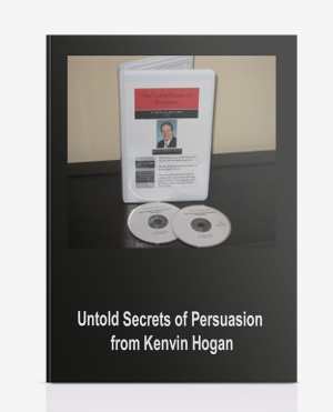 Untold Secrets of Persuasion from Kenvin Hogan