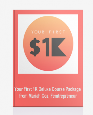 Your First 1K Deluxe Course Package from Mariah Coz, Femtrepreneur
